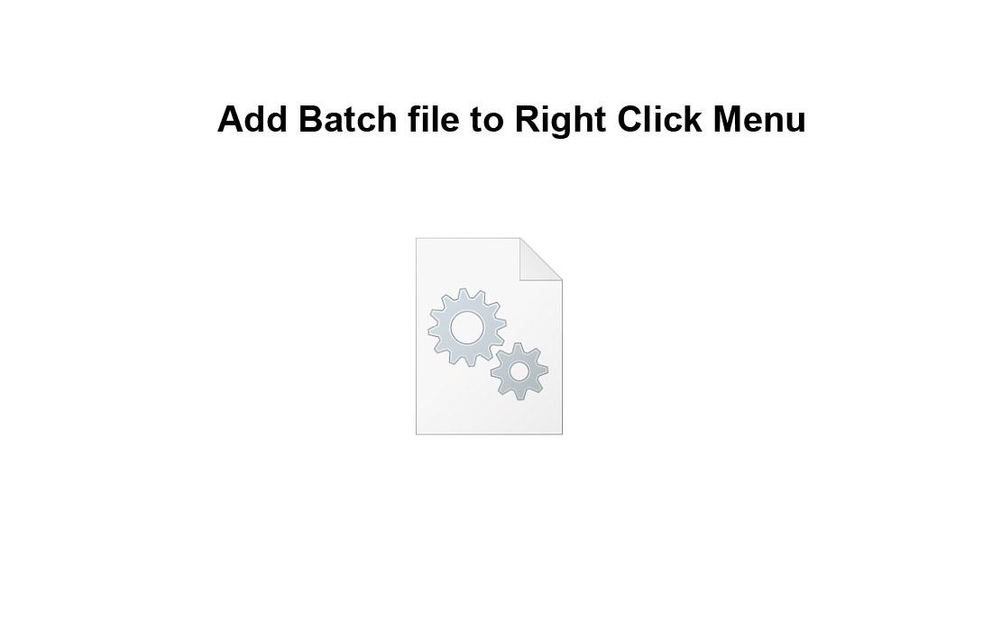 Add Batch file to Right Click Menu