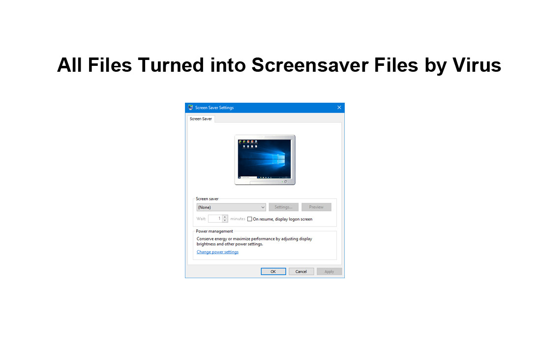 All Files Turned into Screensaver Files by Virus