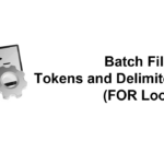 Batch Files: Tokens and Delimiters (FOR Loops)