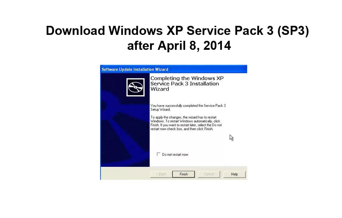 Download Windows XP Service Pack 3 (SP3) after April 8, 2014