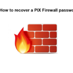 How to recover a PIX Firewall password
