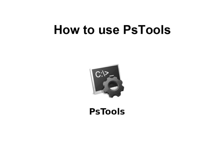 How to use PsTools