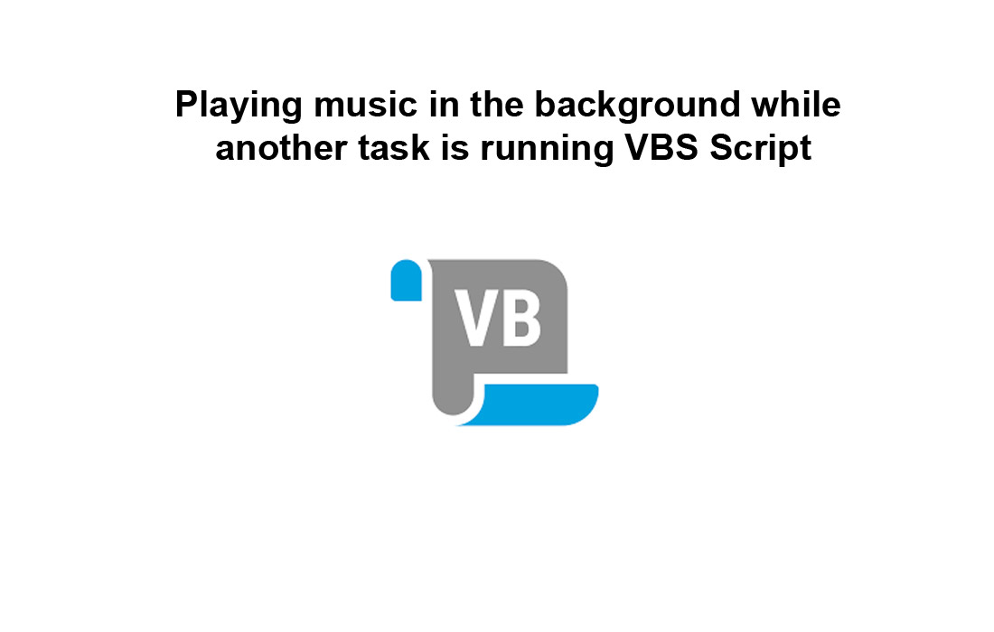Playing music in the background while another task is running VBS Script