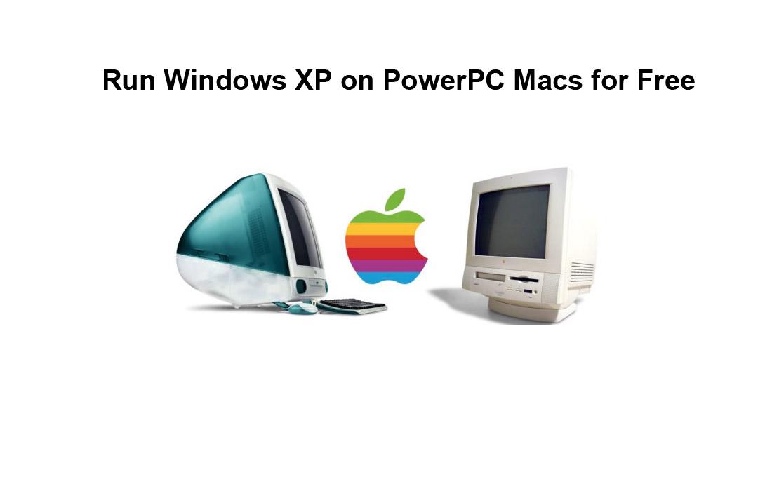 Run Windows XP on PowerPC Macs for Free